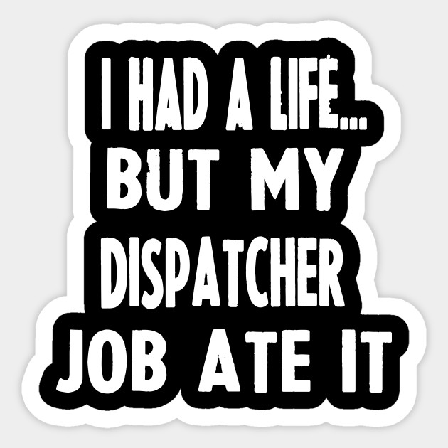 Funny Gifts For Dispatchers