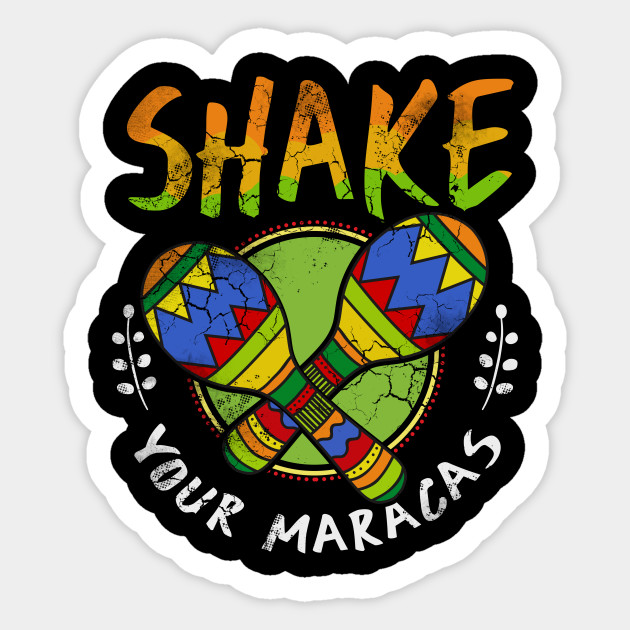 Cinco de Mayo Shake Your Maracas Funny Quotes Mexico