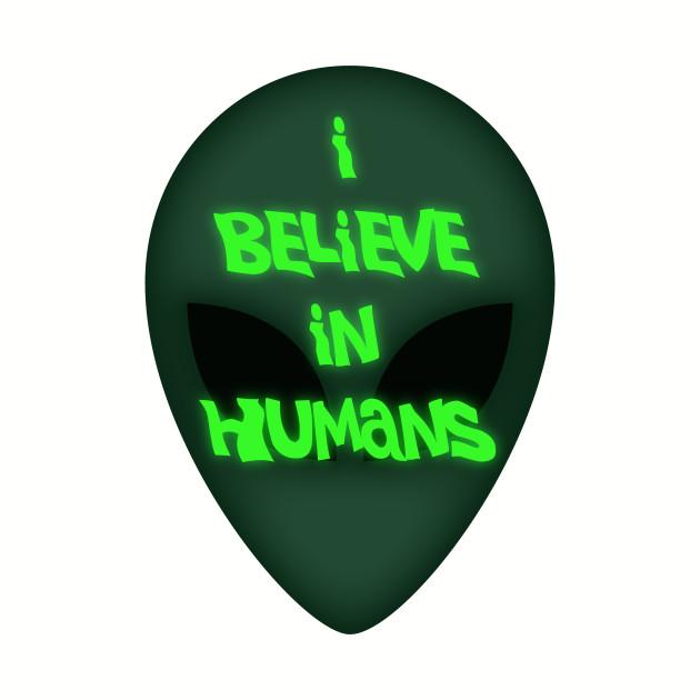 I Believe In Humans Alien Funny Head Ufo Believer Tshirt