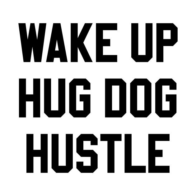 Wake Up Hug Dog Hustle Dog Lover Kids Long Sleeve T Shirt