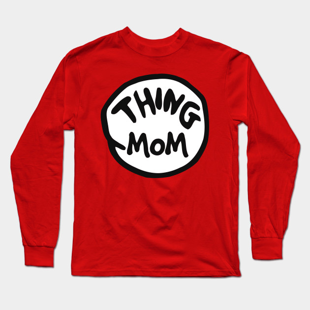 edbeeb53 Thing 1 Thing 2 Thing Dad Thing Mom - Thing 1 - Long Sleeve T-Shirt ...