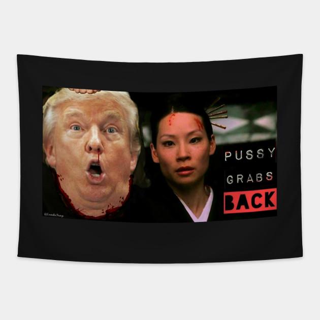 Kill Bill Pussy Grabs Back Donald Trump President Tapestry Teepublic