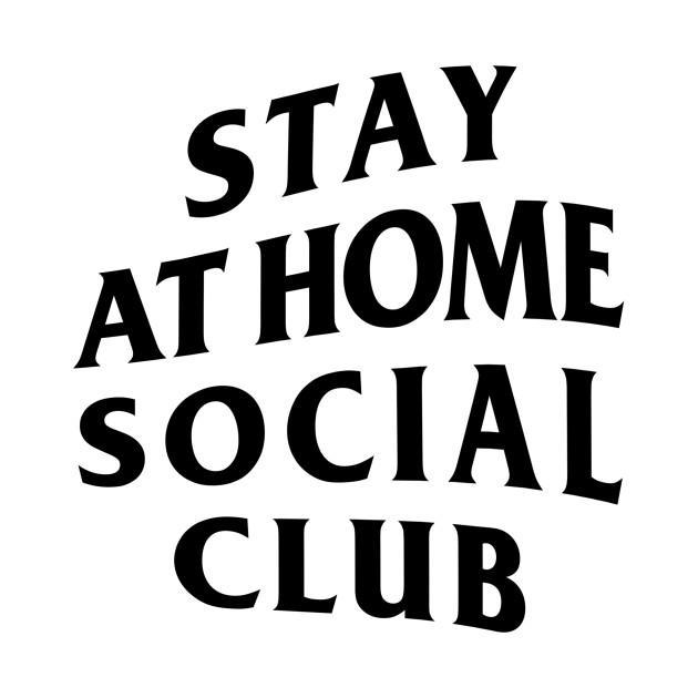 Stay At Home Social Club (Anti Social)