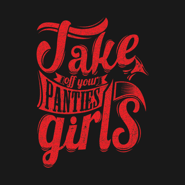 take off your panties - panties - hoodie | teepublic