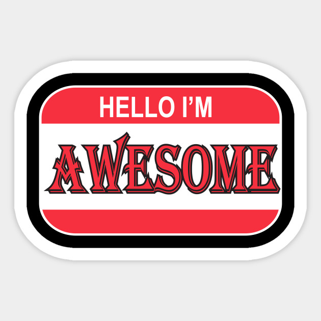 83780befcce9 Funny Hello I'm Awesome Name Tag T-Shirt - Nametag - Sticker | TeePublic