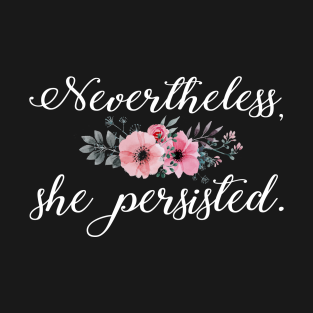 Nevertheless, she persisted flower white
