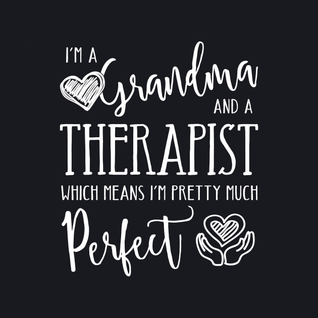 Perfect Grandma and Therapist
