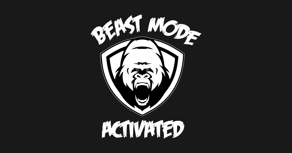 Beast Mode Activated By Fitanddutchmerch