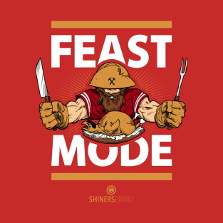 Feast Mode t-shirts