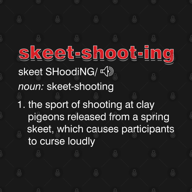 Clay Pigeon Shooter Hunter Wildlife Skeet Sports Skeet Shooting Definition Gift