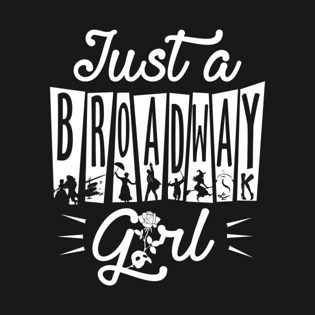Just a Broadway girl