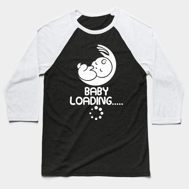ab5cd2598dc7f Baby loading, pregnant, gift - Pregnancy Announcement - Baseball T ...