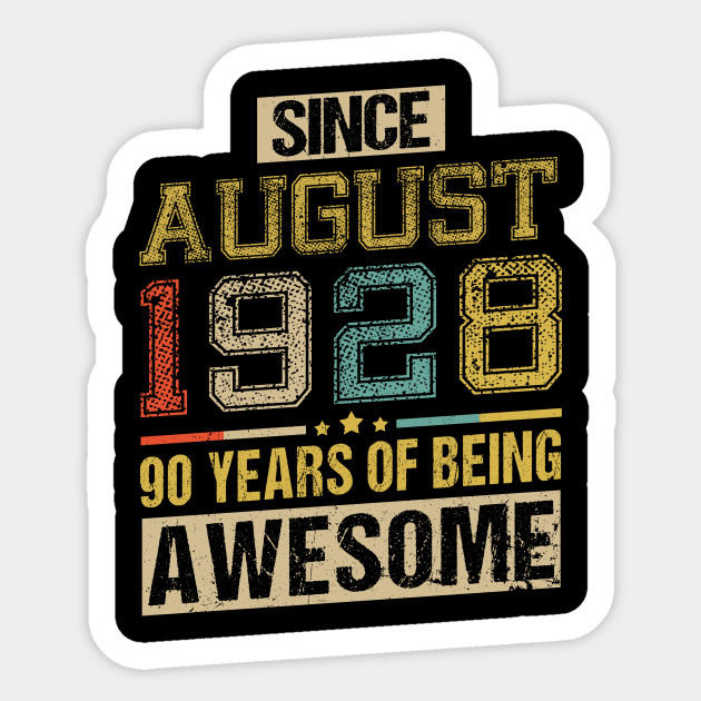 Awesome Since August 1928 90 Years Birthday Gift Sticker