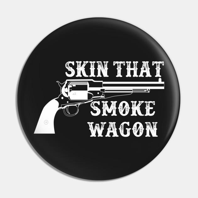 Skin That Smoke Wagon