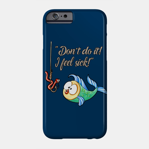 finest selection 17248 08c50 Don't Do It...I Feel Sick (Funny Fish)