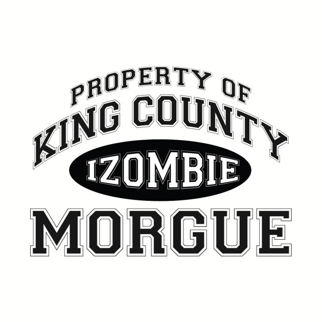 Property of king county morgue oval i zombie t shirt for Property of shirt designs