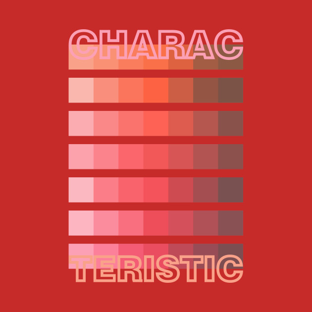 RED TONE / CHARACTERISTIC