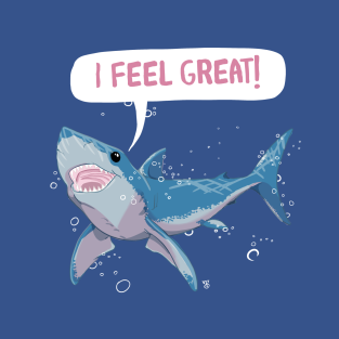 Great White Shark Feels Great t-shirts