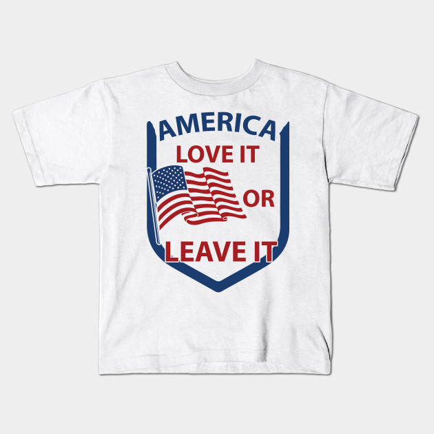 5d8ae7b14f7 Love It Or Leave It America Design