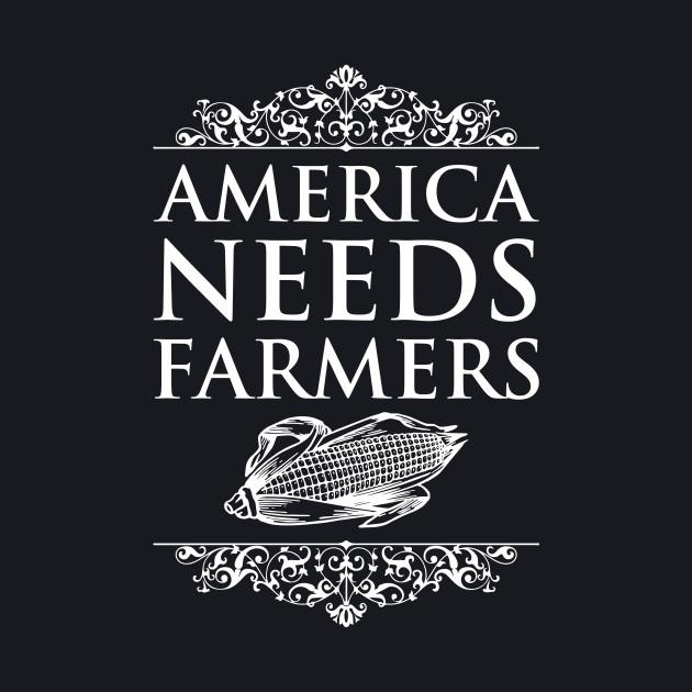 America Needs Farmers Graphic Farming T-shirt