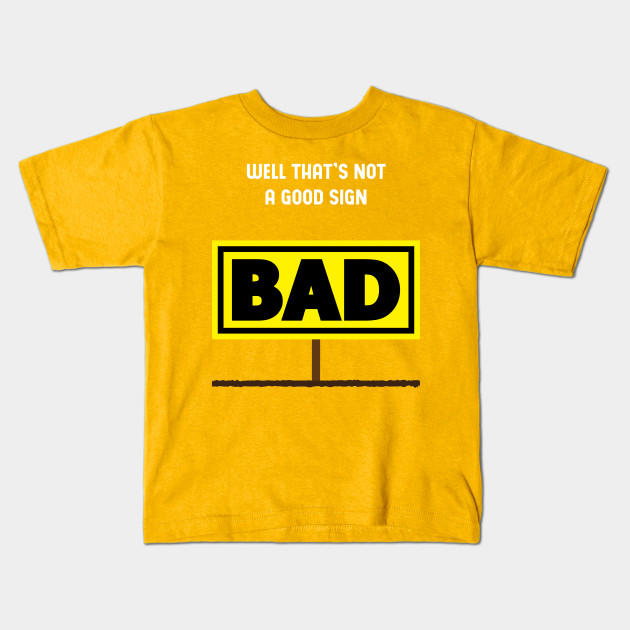 a0801aff2 Starlite-Mens Funny T-THATS NOT A GOOD SIGN Tee Shirt - Starlite ...