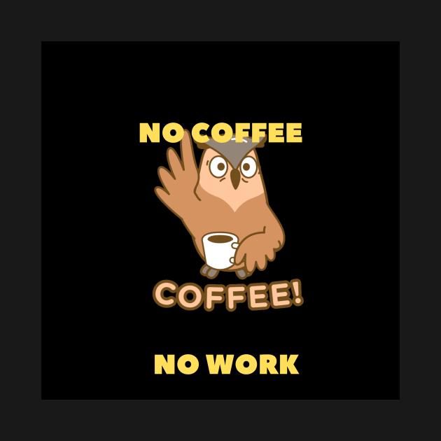 no coffee no work