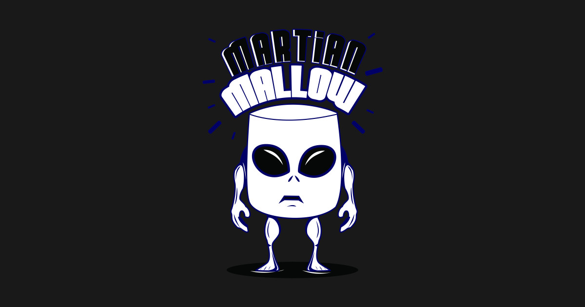 Martian Mallow ShirtTeepublic Martian T ShirtTeepublic Martian ShirtTeepublic Mallow Mallow T T T Mallow Martian wNnymO0v8