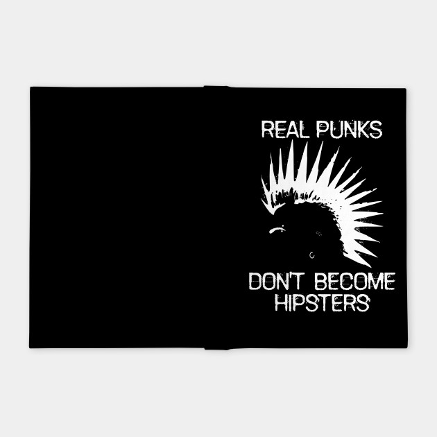 Real Punks Don't Become Hipsters - White Text