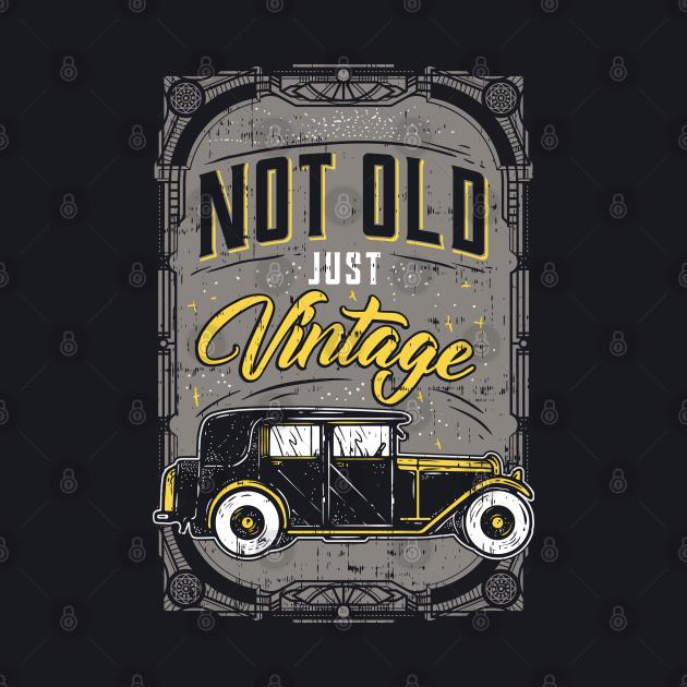 Not Old Just Vintage