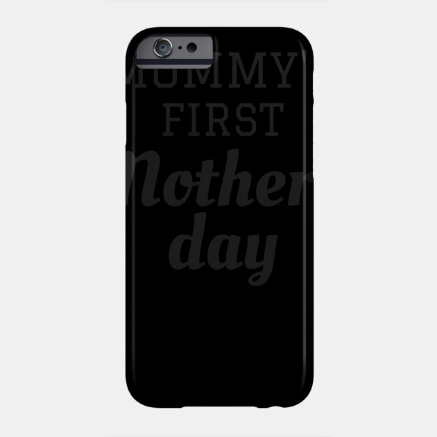 Mommy's First Mother's Day Phone Case