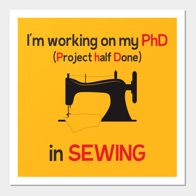 PhD in Sewing - Sewing - Wall Art   TeePublic