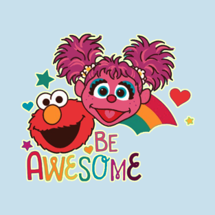 Elmo & Abby - Be Awesome t-shirts