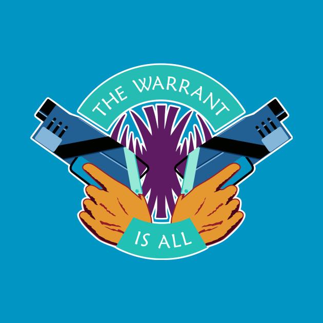 Killjoys The Warrant Is All