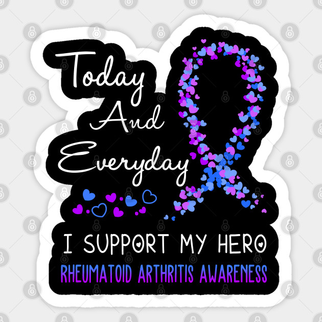 Today And Everyday I Support My Hero Rheumatoid Arthritis Awareness Support Rheumatoid Arthritis Warrior Gifts Rheumatoid Arthritis Awareness Sticker Teepublic