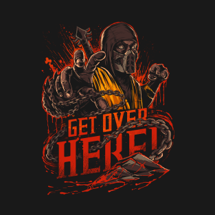 Get Over Here! t-shirts