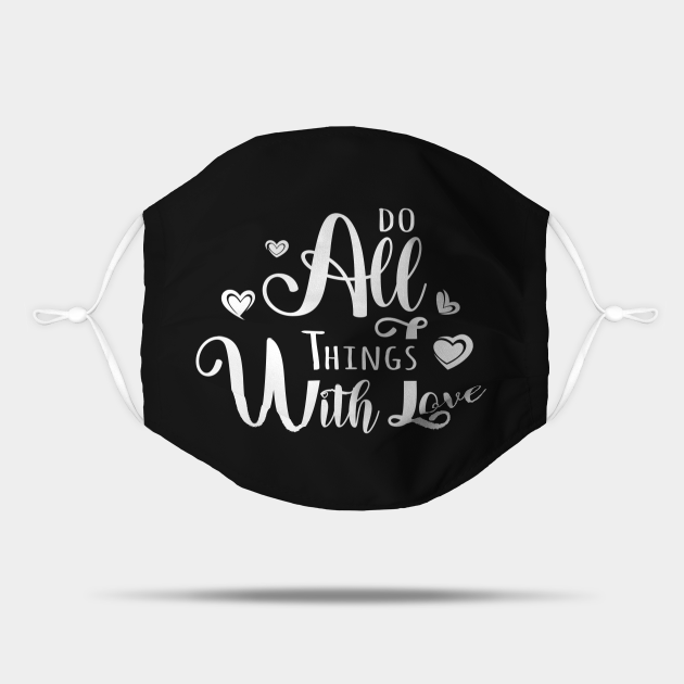 Do All Things With Love white text