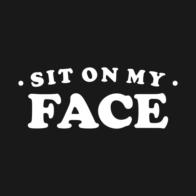 sit on my face pic
