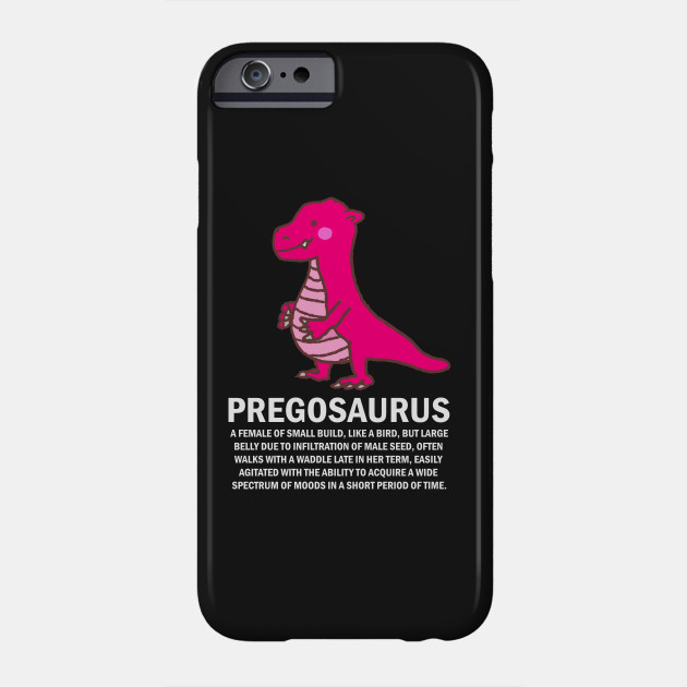 7996c9560897f Pregosaurus Definition Funny Pregnancy Maternity - Pregnancy - Phone ...