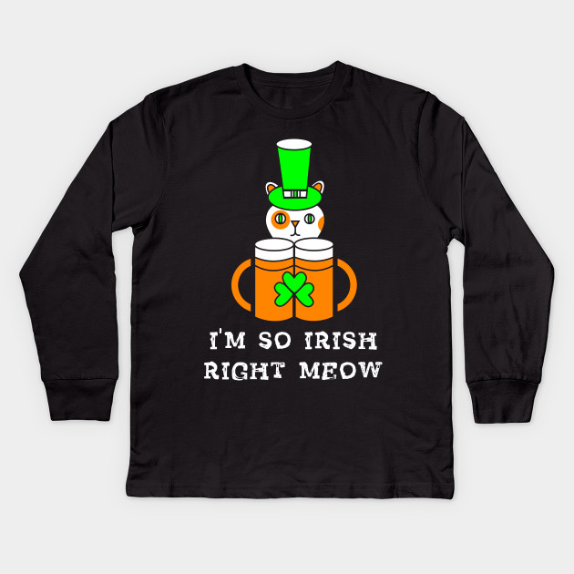 7f2d9760 I'm So Irish Right Meow T-Shirt St. Patrick's Day Party Drinking