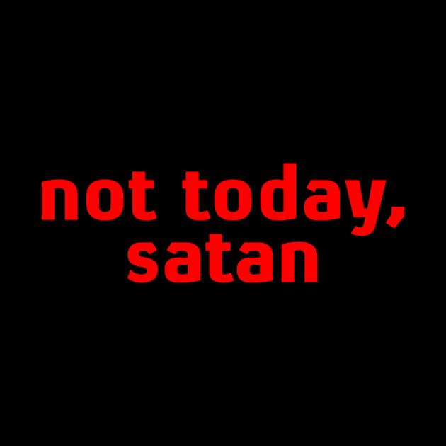 not today, satan