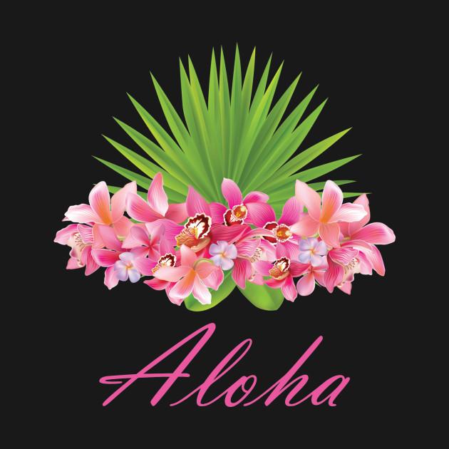 aloha flowers aloha t shirt teepublic