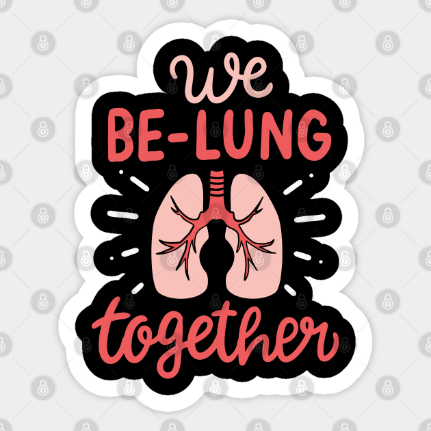 Respiratory Stickers  We Be-Lung together  Lung Sticker  Respiratory Therapist  Respiratory Accessories
