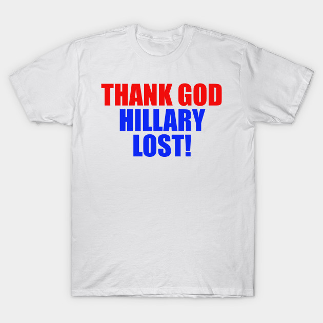 Thank God Hillary Lost!