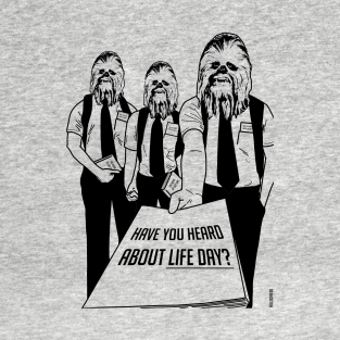 Happy Life Day - Have You Heard About Life Day? t-shirts