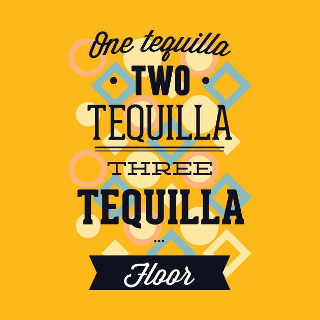 Tequilla Party Quote