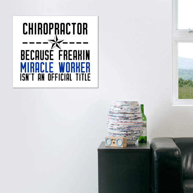 Chiropractor Because Freakin Miracle Worker Isn't an Official Title