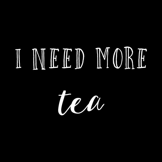 I need more tea