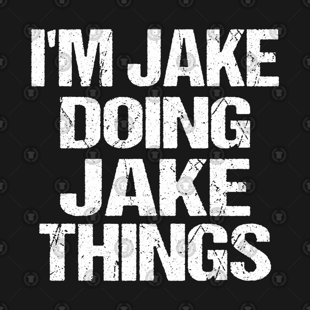 black image that says 'I'm Jake doing Jake things' in white text