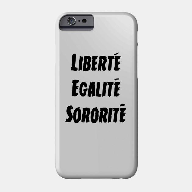 Liberty Equality Sisterhood
