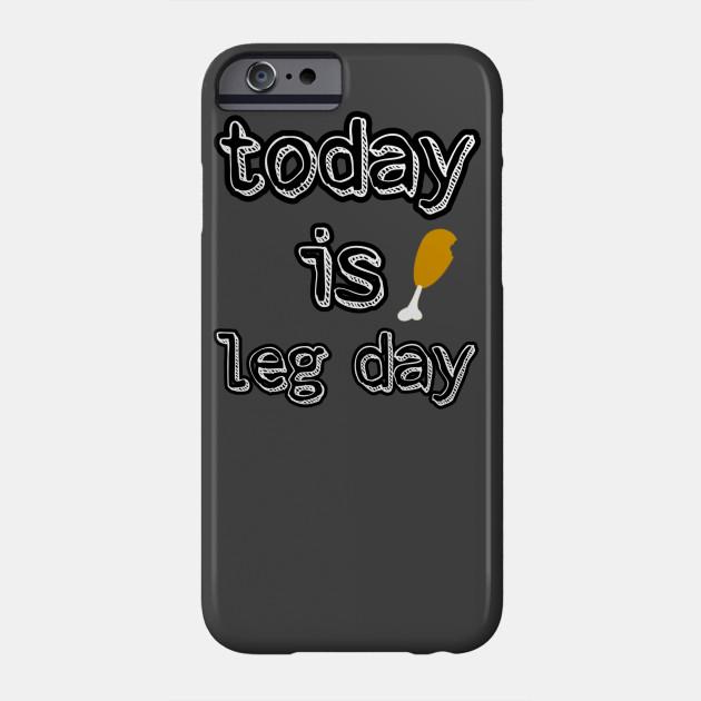 Thanksgiving Turkey Today is Leg Day Thanksgiving Dinner Phone Case